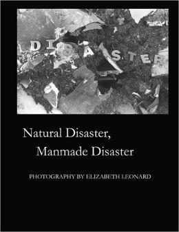 Natural Disaster, Manmade Disaster