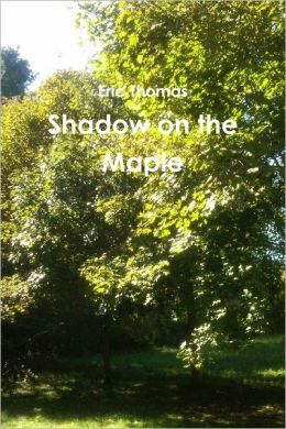 Shadow on the Maple : Second Edition V2