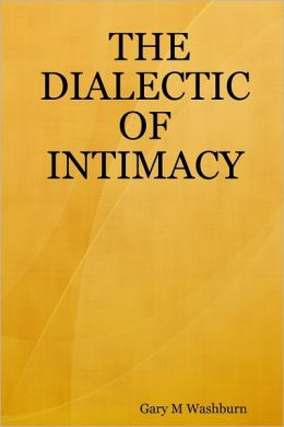 The Dialectic of Intimacy