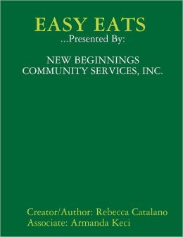 Easy Eats...Presented by New Beginnings Community Services, Inc.