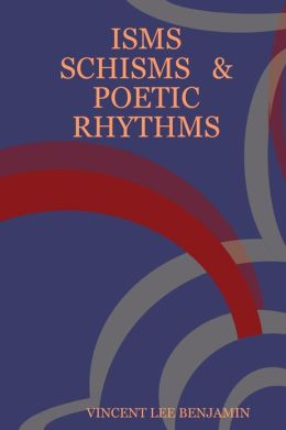 Isms, Schisms & Poetic Rhythms