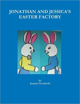 Jonathan and Jessica's Easter Factory