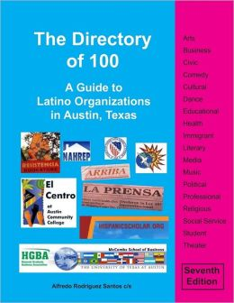 The Directory of 100: A Guide to Latino Organizations in Austin, Texas