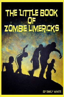 The Little Book of Zombie Limericks
