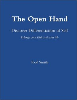 The Open Hand: Discover Differentiation of Self: Enlarge Your Faith and Your Life