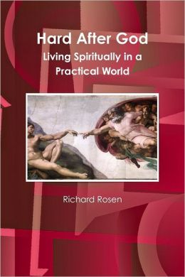 Hard after God: Living Spiritually in a Practical World