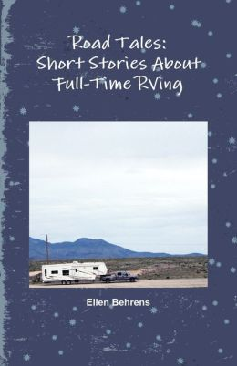 Road Tales: Short Stories about Full-Time Rving
