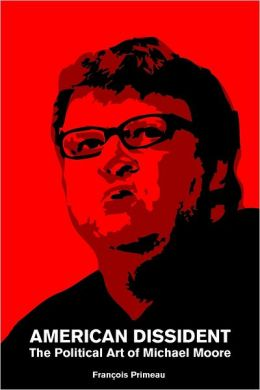 American Dissident: The Political Art of Michael Moore