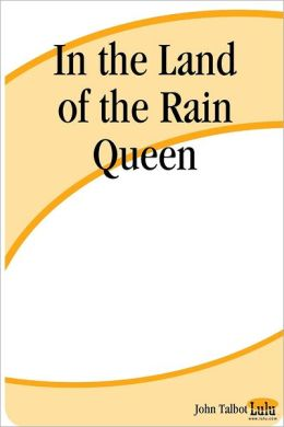 In the Land of the Rain Queen