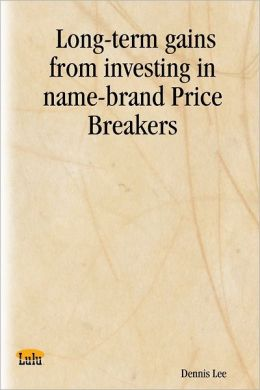 Long-Term Gains from Investing In Name-Brand Price Breakers