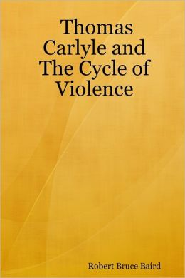 Thomas Carlyle and the Cycle of Violence