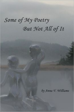 Some of My Poetry But Not All of It