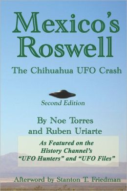 Mexico's Roswell: The Chihuahua UFO Crash: Second Edition