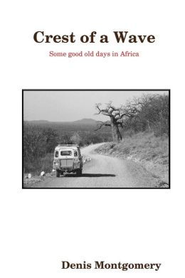 Crest of a Wave: Some Good Old Days in Africa