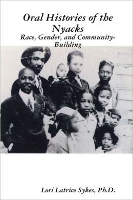 Oral Histories of the Nyacks: Race, Gender, and Community-Building