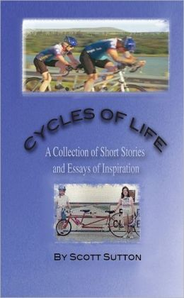 Cycles of Life: A Collection of Short Stories and Essays of Inspiration