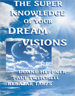 The Superknowledge of Your Dream Visions