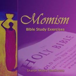 Momism: Bible Study Exercises