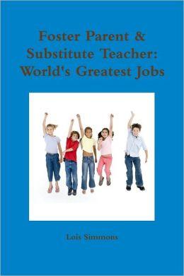 Foster Parent & Substitute Teacher: World's Greatest Jobs