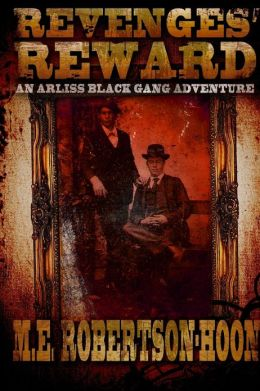 Revenges' Reward: An Arliss Black Gang Adventure