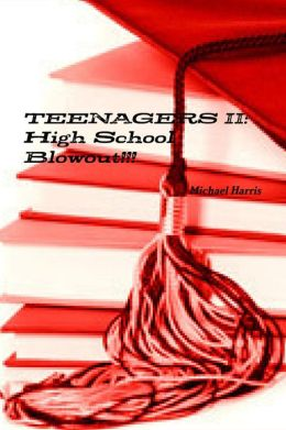 Teenagers II: High School Blowout!!!