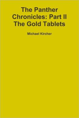 The Panther Chronicles: Part Ii, the Gold Tablets