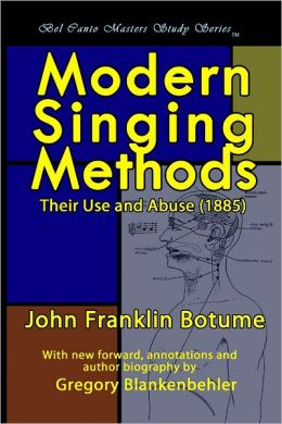 Modern Singing Methods: Their Use and Abuse (1885)