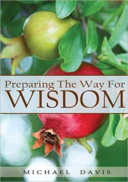 Preparing the Way for Wisdom