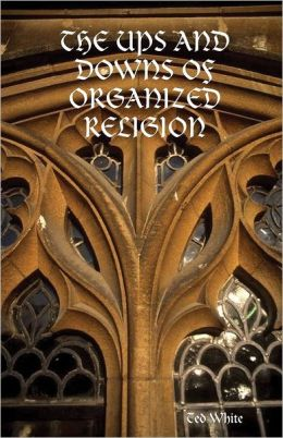 The Ups and Downs of Organized Religion