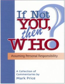 If Not You, Then Who - Assuming Personal Responsibility