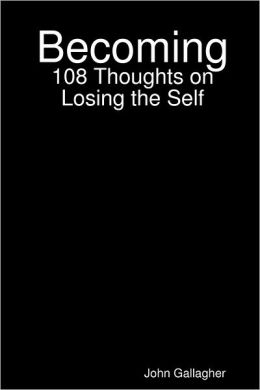Becoming: 108 Thoughts on Losing the Self