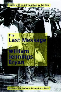 The Last Message of William Jennings Bryan