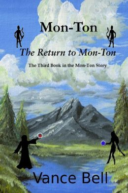 Mon-Ton: The Third Book in the Mon-Ton Story: The Return to Mon-Ton