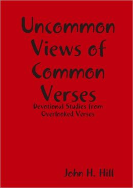 Uncommon Views of Common Verses: Devotional Studies from Overlooked Verses