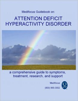 Medifocus Guidebook on: Attention Deficit Hyperactivity Disorder