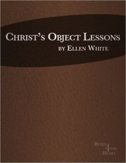 Christ?s Object Lessons