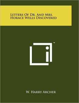 Letters Of Dr. And Mrs. Horace Wells Discovered