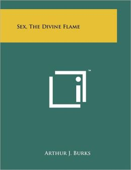 Sex, the Divine Flame