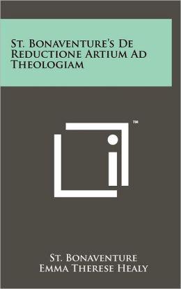 St. Bonaventure's de Reductione Artium Ad Theologiam
