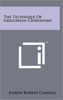 The Technique of Gregorian Chironomy