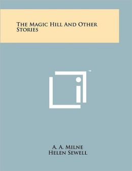 The Magic Hill and Other Stories