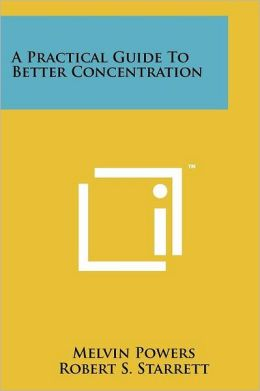 A Practical Guide To Better Concentration