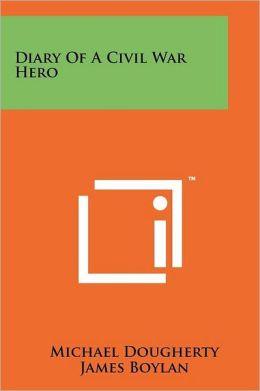 Diary Of A Civil War Hero