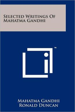 Selected Writings Of Mahatma Gandhi