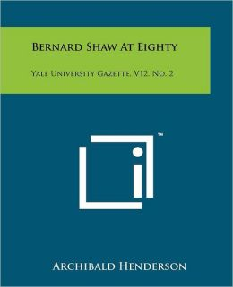 Bernard Shaw At Eighty