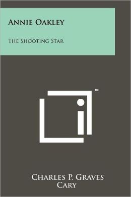 Annie Oakley: The Shooting Star