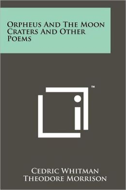 Orpheus And The Moon Craters And Other Poems