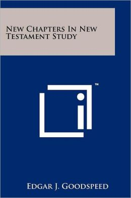 New Chapters in New Testament Study