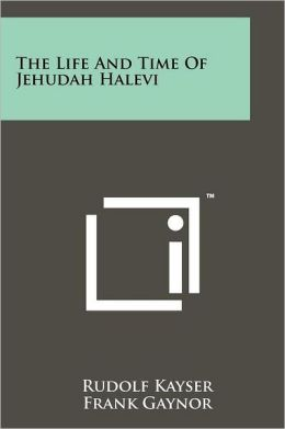The Life and Time of Jehudah Halevi
