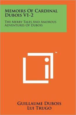 Memoirs Of Cardinal Dubois V1-2